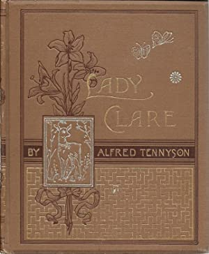 Lady Clare: Tennyson, Alfred, Illustrated