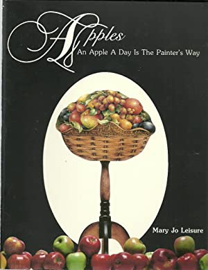 Apples: An Apple A Day Is The: Leisure, Mary Jo,