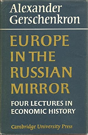 Europe in the Russian Mirror: Four Lectures: Gerschenkron, Alexander, Illustrated