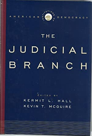 The Judicial Branch (Institutions of American Democracy): Hall, Kermit L