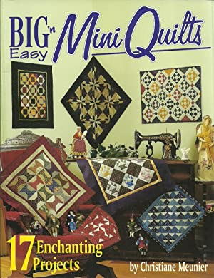 Big'n Easy Mini Quilts: Meunier, Christiane, Illustrated by:
