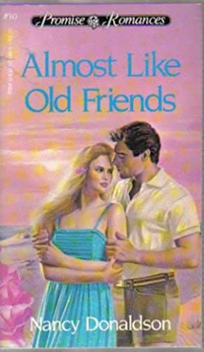 Almost Like Old Friends (Promise Romances)
