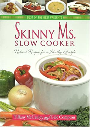 Skinny Ms. Slow Cooker: Natural Recipes for a Healthy Lifestyle