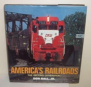 America's Railroads: The Second Generation: Ball Jr., Don,