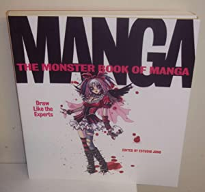 The Monster Book of Manga: Draw Like the Experts