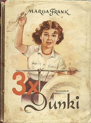 3x Dunki (Dreimal Dunki): Frank, Marga, Illustrated by: