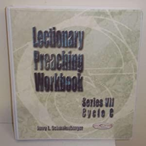 Lectionary Preaching Workbook: Series VII, Cycle C (CD Included): Schmalenberger, Jerry L., ...