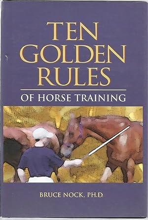 Ten Golden Rules of Horse Training: Nock, Bruce, Illustrated