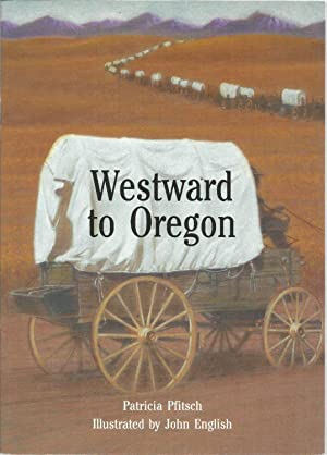 Westward to Oregon: Pfitsch, Patricia, Illustrated by: