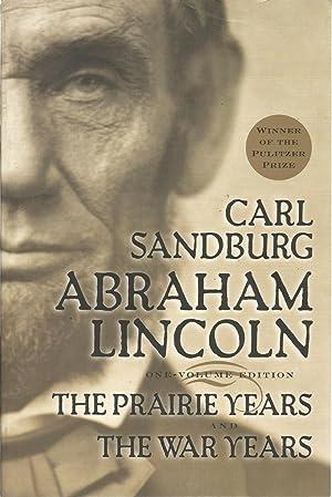 Abraham Lincoln: One-Volume Edition (The Prairie Years: Sandburg, Carl, Illustrated