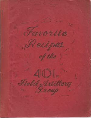 Favorite Recipes of the 401st Field Artillery Group