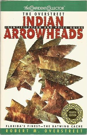 The Overstreet Indian Arrowheads: Overstreet, Robert M.,