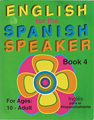 English for the Spanish Speaker, Book 4 (Ages 10-Adult): Fisher, Kathleen, Illustrated by: