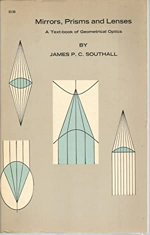 Mirrors, Prisms and Lenses: Southall, James P.