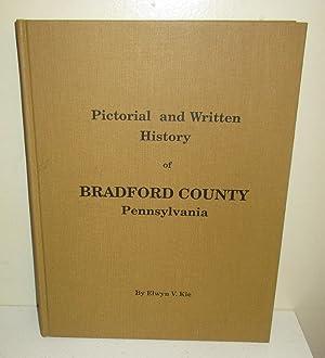 Pictorial and Written History of Bradford County: Kie, Elwyn V.,