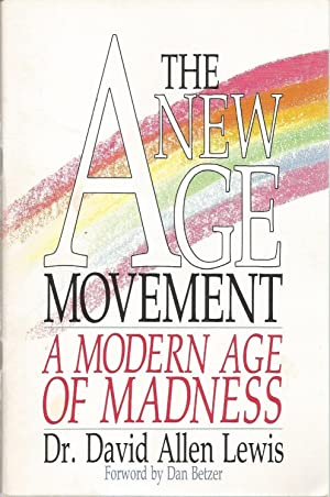 The New Age Movement: A Modern Age: Lewis, Dr. David