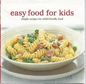 easy food for kids: simple recipes for child-friendly food