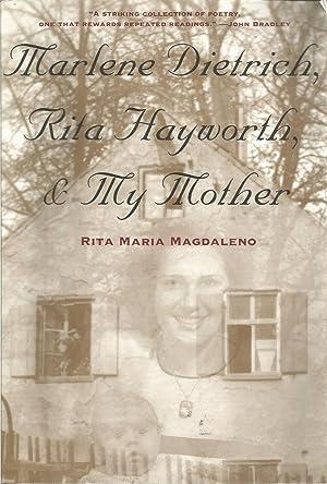Marlene Dietrich, Rita Hayworth, & My Mother: Magdaleno, Rita Maria,
