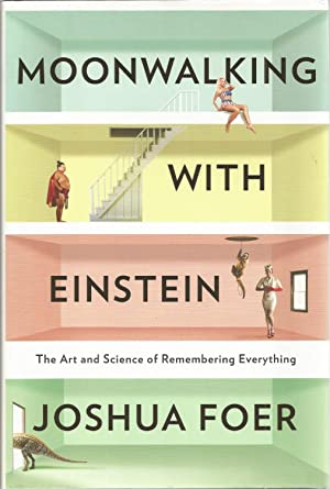Moonwalking with Einstein: Foer, Joshua, Illustrated