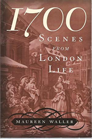 1700 Scenes from London Life: Waller, Maureen, Illustrated