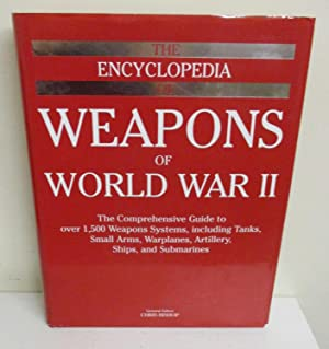 The Encyclopedia of Weapons of World War: Bishop, Chris (ed),