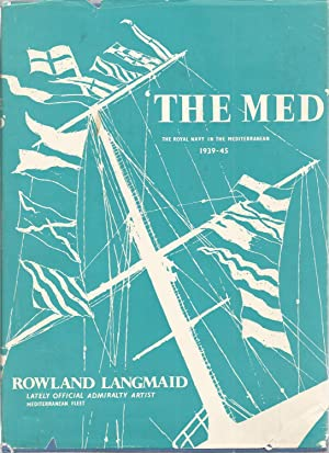 "The Med"" The Royal Navy in the: Langmaid, Rowland, Illustrated"