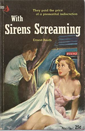 With Sirens Screaming: Booth, Ernest, Illustrated