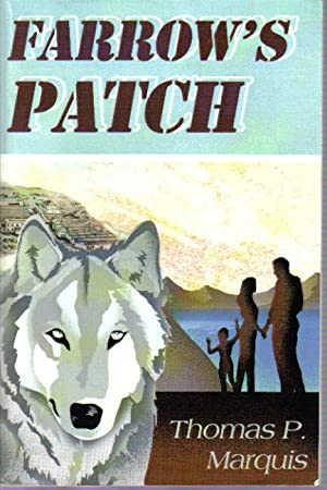 Farrow's Patch: Marquis, Thomas P., Illustrated by: