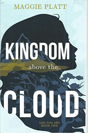 Kingdom above the Cloud: Tales from Adia, Book One