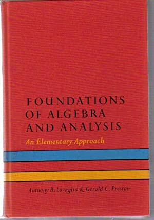 Foundations of Algebra and Analysis: An Elementary: Lovaglia, Anthony R