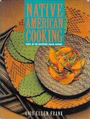 Native American Cooking: Foods of the Southwest Indian Nations