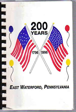 200 Years 1796-1996 East Waterford, Pennsylvania Bicentennial Cookbook