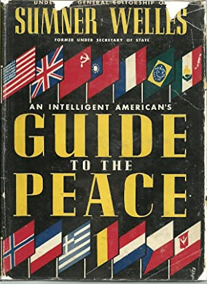 An Intelligent American's Guide to the Peace: Welles, Sumner, Illustrated