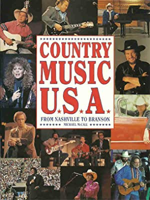Country Music U. S. A.: From Nashville to Branson: McCall, Michael, Illustrated by:
