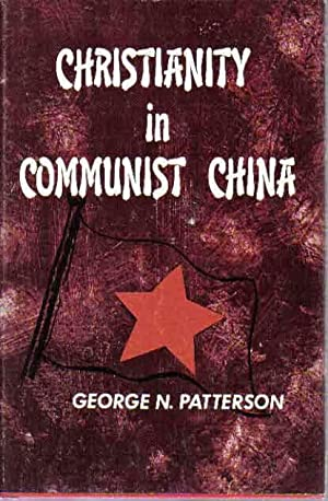 Christianity in Communist China: Patterson, George N,