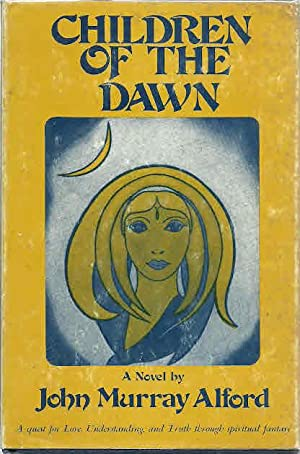 Children of the Dawn: A Novel: Alford, John Murray,