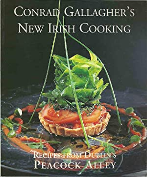 Conrad Gallagher's New Irish Cooking - Recipes From Dublin's Peacock Alley