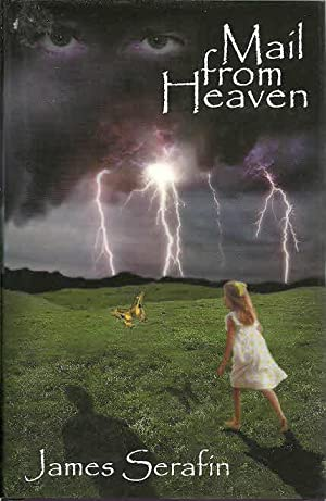 Mail from Heaven: Serafin, James, Illustrated