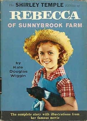The Shirley Temple Edition of Rebecca of: Wiggin, Kate Douglas,