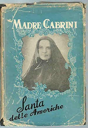 Madre Cabrini: La Santa Delle Americhe: Martignoni, Angela, Illustrated