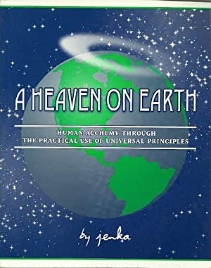 A Heaven on Earth: Human Alchemy Through: Jenka, Illustrated by: