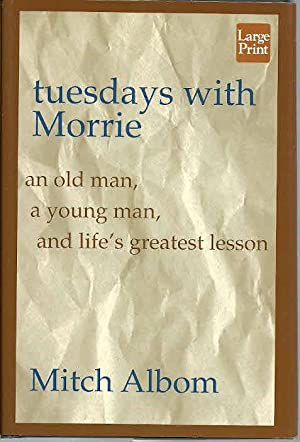 Tuesdays with Morrie [Large Print]: Albom, Mitch, Illustrated