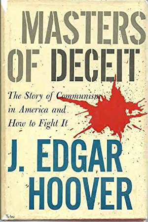 Masters of Deceit: The Story of Communism: Hoover, J. Edgar,