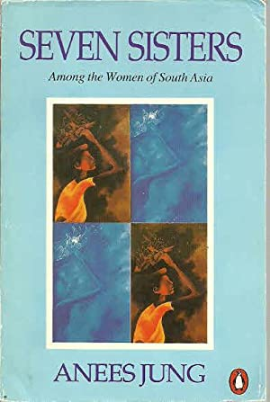 Seven Sisters: Among the Women of South: Jung, Anees, Illustrated