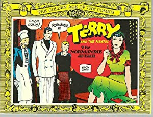 Terry and the Pirates:The Normandie Affair [The Golden Age of the Comics]