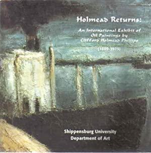 Holmead Returns: An International Exhibit of Oil: Department of Art,
