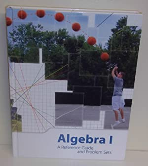 Algebra I: A Reference Guide and Problem