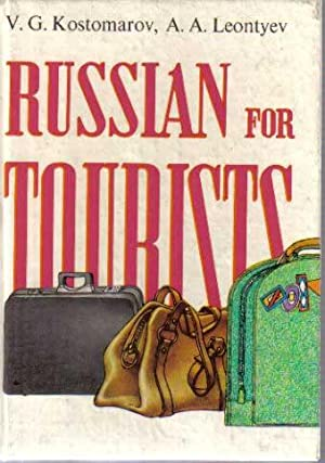 Russian For Tourists: A Textbook for the: Kostomarov, V G