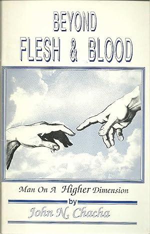 Beyond Flesh & Blood: Man On A: Chacha, John N.,