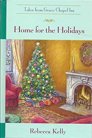 Home for the Holidays (Tales from Grace: Kelly, Rebecca, Illustrated